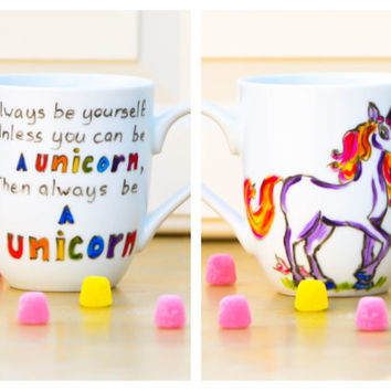 Always Be a Unicorn Funny Quote Mug  Hand by PictureInADream