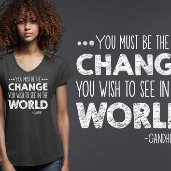 Be the Change You Wish to See In the World T-shirt | Gandhi Quotes