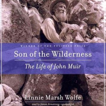 Son of the Wilderness: The Life of John Muir