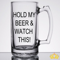 Hold My Beer and Watch This Beer Mug