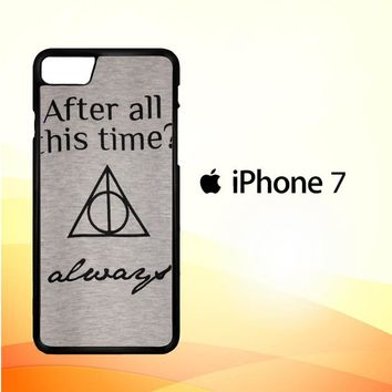 After all this time always quote harry potter iPhone 7 Case