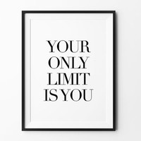 Motivational Poster, print, typography art, scandinavian, home, wall decor, mottos, inspiration, your only limit is you