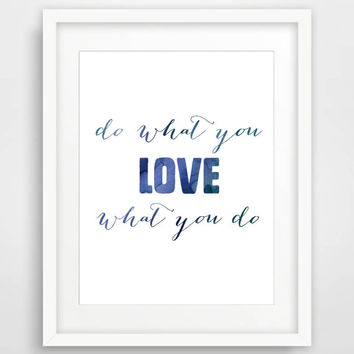 Digital Download Inspirational Print Printable Typography Art Print Watercolor Art 'Do What You Love' Instant Download Home Decor Blue Decor