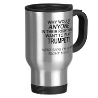 Right Mind Trumpet 15 Oz Stainless Steel Travel Mug