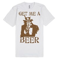 Uncle Sam: Get Me A Beer-Unisex White T-Shirt