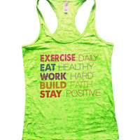 Exercise Daily Eat Healthy Work Hard Build Faith Stay Positive Burnout Tank Top By BurnoutTankTops.com - 749