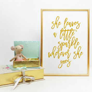 Quote Art Wall Art Quotes Painting Home Decor Wall Hanging Gold Pink Sparkle She leaves a little sparkle wherever she goes Nursery Print