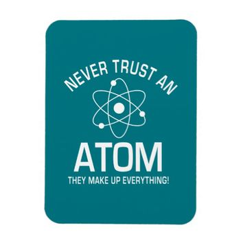 Funny Chemistry Pun Joke Never trust an atom Rectangular Photo Magnet