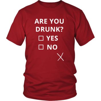 Drunk - Are you drunk? Yes/No - Drunk Funny Shirt