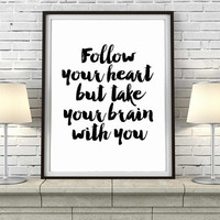 Art Print Wall Decor Printable Decoration Quote Inspirational Quotes For The Wall Follow your heart Motivated Art Print Printable Love Quote