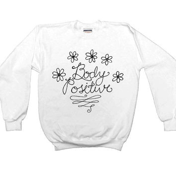 Body Positive -- Women's Sweatshirt