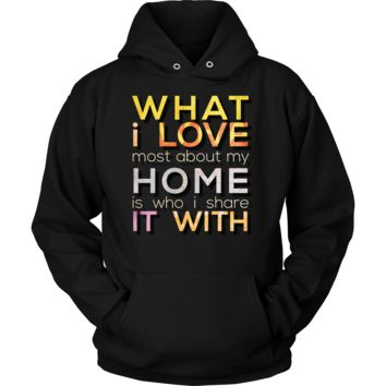 What I Love Most About My Home Inspiring Premium Hoodie