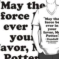 May The Force Be Ever In Your Favor, Mr Potter - Gandalf