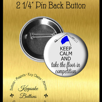 "2.25"" Color Guard Competition Pin, Winter Guard Button, Flag, Rifle, Sabre, Keep Calm And Take The Floor Pocket Mirror, Key Chain, Magnet"