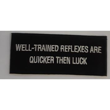 Well Trained Reflexes are Quicker Then Luck Small Patch for Biker Vest SB1069