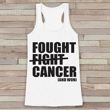Women's Fought Cancer Tank - Cancer Survivor Tank - White Tank Top - White Racerback Tank Top - Running Race Team Tanks - Fight Cancer Shirt