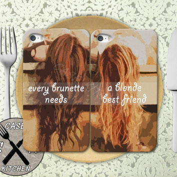 Every Brunette Needs A Blonde Best Friend Pair Matching Rubber Tough Case For iPhone 4/4s and iPhone 5 and 5s and 5c and iPhone 6 and 6 Plus