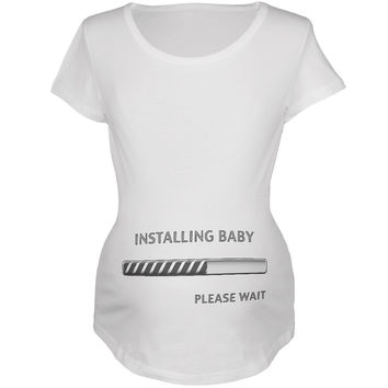 Installing Baby Funny White Maternity Soft T-Shirt