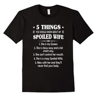 5 Things You Should Know About My Spoiled Wife Tee Shirt