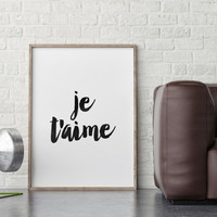 PRINTABLE Art, Je T'aime,Inspirational Print,I love You Quote,Lovely Words,Love Gift For Him,Positive Quote,Wedding,Anniversary French Quote