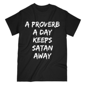 A Proverb A Day Keeps Satan Away Religious T-Shirt