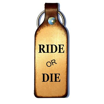 Ride or Die Leather Keychain