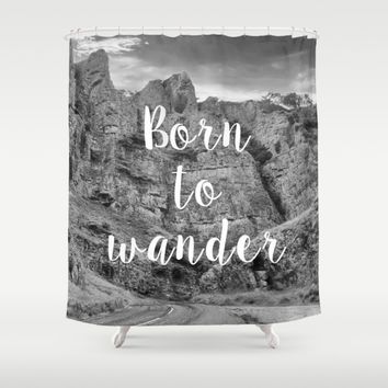 Born To Wander Shower Curtain by ALLY COXON