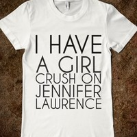 Supermarket: I Have A Girl Crush On Jennifer Lawrence from Glamfoxx Shirts