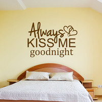 Always Kiss Me Goodnight Wall Decal Sticker Vinyl Art Quote with Hearts bedroom romantic cute wall sticker decal