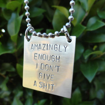 "Silver Square Necklace - ""Amazingly Enough I Don't Give a Shit"""