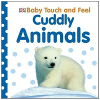 Baby Touch and Feel Book - Cuddly Animals