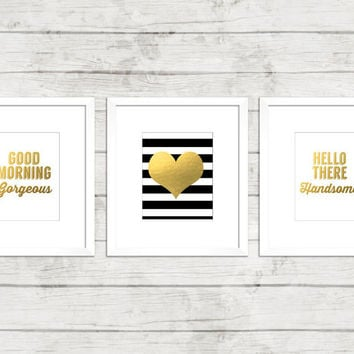 Good Morning Gorgeous - Hello There Handsome -  Love Heart Prints - Set of 3 faux gold foil prints  - Wall Art, posters, modern, home decor