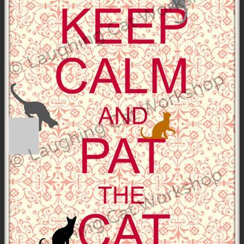 Keep calm and pat the Cat art print poster cat lovers gift bedroom bath beach shore house decor England English carry on teen girl wall art