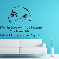 Wall Decals Quotes Vinyl Sticker Decal Quote Female Eyes I Fell in Love with You Because You Loved Me When I Couldn't Love Myself Home Decor Bedroom Art Design Interior NS869