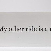 My Other Ride Is A Moustache Bumper Sticker by Kimay on Etsy