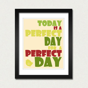 Art Print Today is a Perfect Day 8 x 10 Inspirational Poster Home Decor