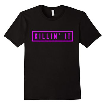 Killin' It T-Shirt - Casual & Relaxed Fit - Pink - Unisex