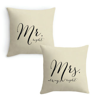 Mr. Right and Mrs. Always Right, Set of 2 PIllow Covers,Wedding Gift, Personalized Couple quote on a Pillowcase