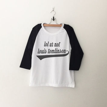 lol ur not louis tomlinson T-Shirt womens girls teens unisex grunge tumblr instagram blogger punk hipster outfits gifts merch