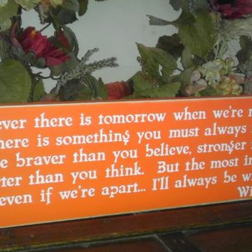 ON SALE  Classic Winnie the Pooh Quote If ever there is tomorrow  .....  Inspirational Quote  Sign You Pick Colors
