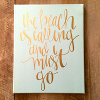 The beach is calling and I must go- hand lettered canvas print, sea foam green and gold