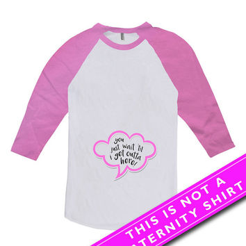 Funny Pregnancy T Shirt Maternity Wear Pregnancy Gifts You Wait Til I Get Outta Here Baby Girl Gift American Apparel Unisex Raglan MAT-550