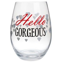 """Hello Gorgeous"" Stemless Wine Glass"