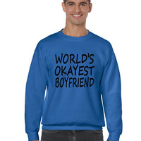 World's OKayest boyfriend men sweatshirt