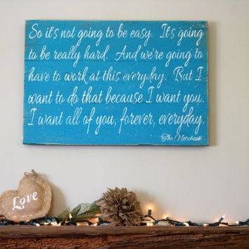 So It's Not Going To Be Easy Quote From The Notebook Pallet Sign Turquoise Sign Shabby Chic Decor Wedding Gift Grooms Gift Distressed Wood