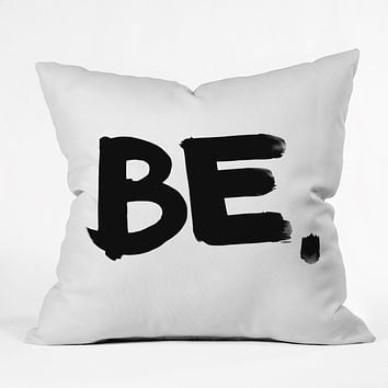 Kal Barteski BE BW Throw Pillow