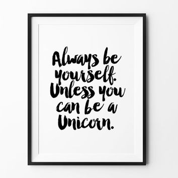 Unicorn, poster, inspirational print, wall decor, mottos, home, print, gift idea, typography, lettering, life poster, motivational, frame