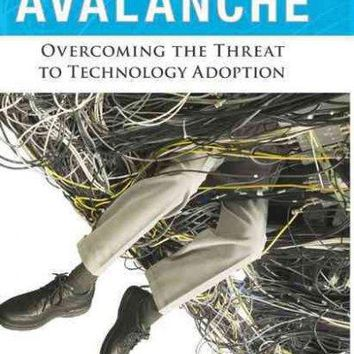Complexity Avalance: Overcoming the Threat to Technology Adoption: Complexity Avalance