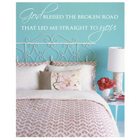 God Blessed the broken road - god bless the broken road - bless the broken road - bedroom decor - bedroom wall decor - bedroom wall decals - wall decor - wall decals - home decor