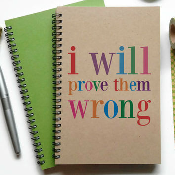 Writing journal, spiral notebook, Bullet journal, kraft journal, lined blank or grid pages - I will prove them wrong, motivational quote